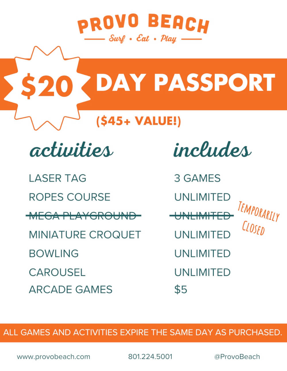 $20 day passport is a $41 plus value. Laser tag includes 2 games, ropes course unlimited access, mega playground unlimited access, miniature croquet unlimited access, blowing unlimited access, carousel unlimited access, carnival games $5. All games and activities expire the same day as purchased. Offer is -for a unlimited time. See crew members for details. You can contact us at 801-224-5001.